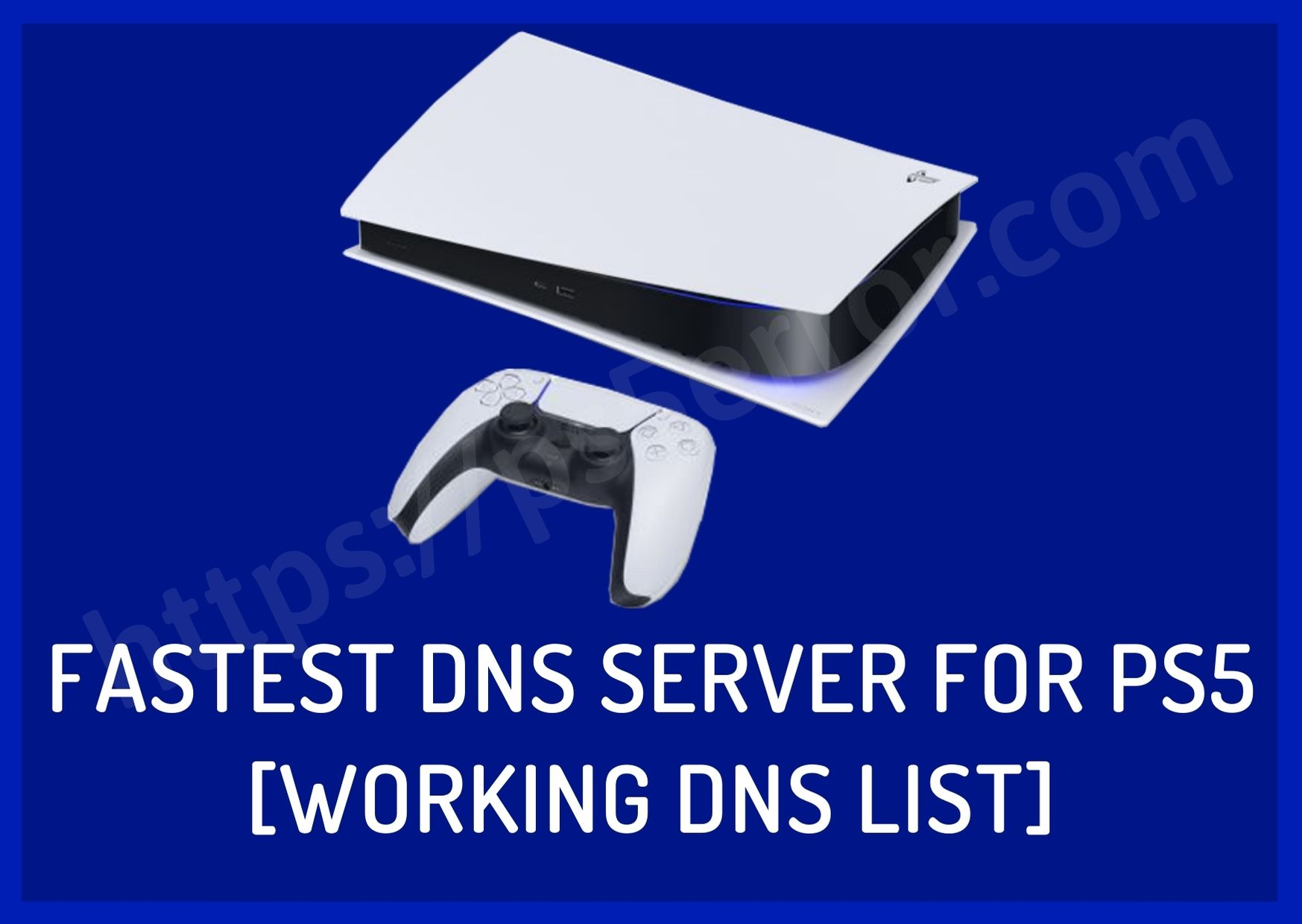 Fastest DNS Server for PS5 [Working DNS List]