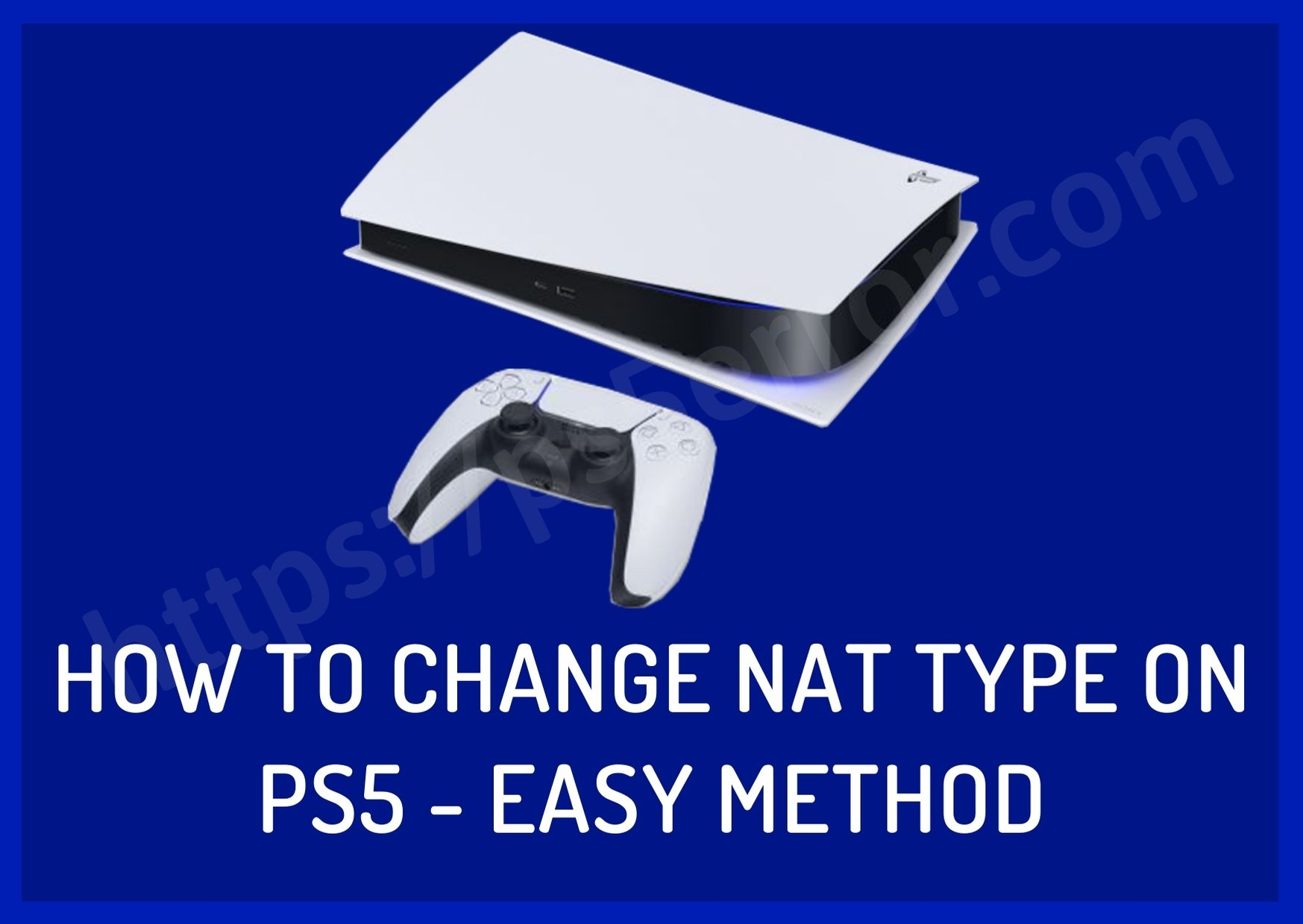 How To Change NAT Type on PS5 - Easy Method