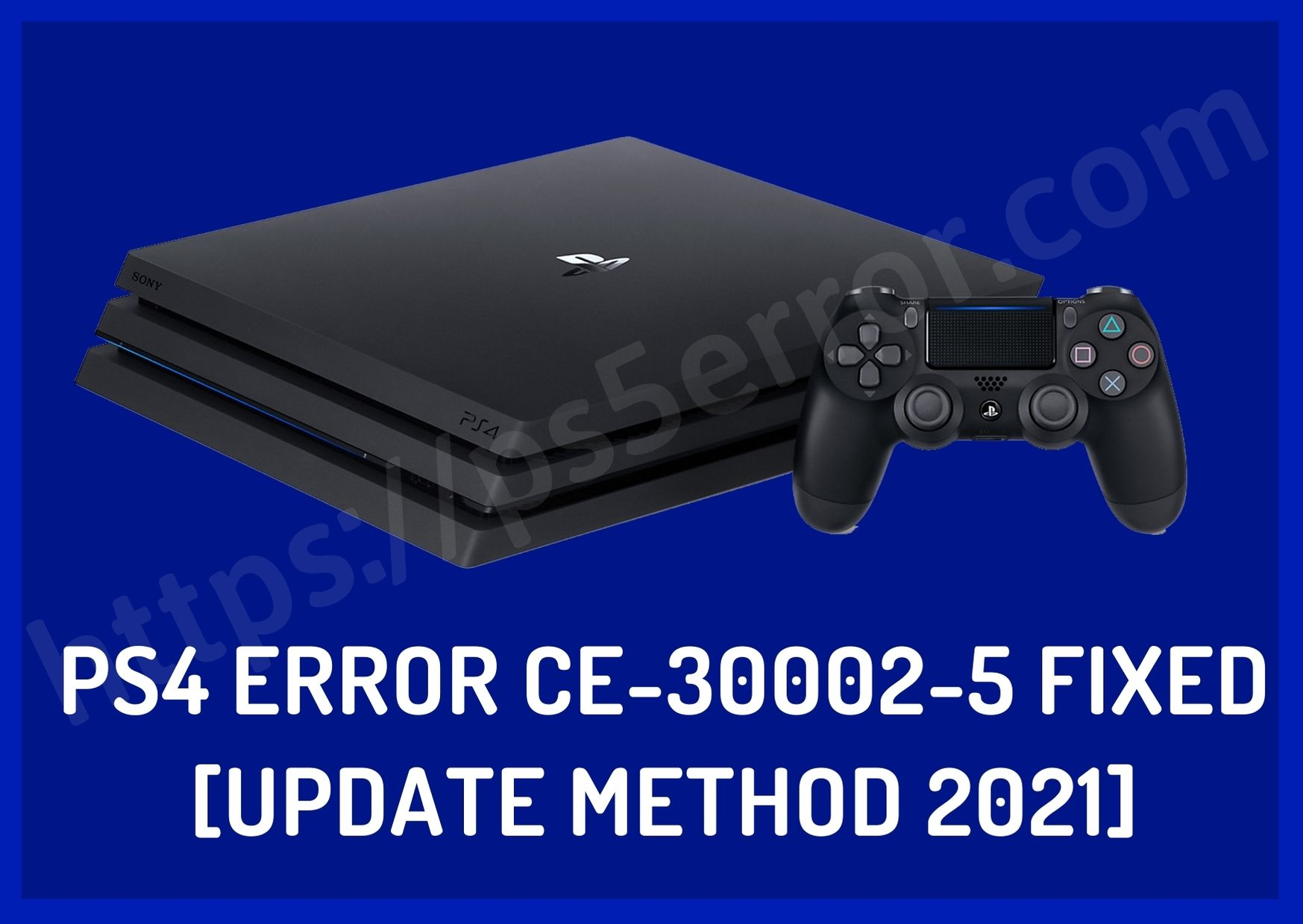 PS4 Error CE-30002-5 Fixed [Update Method 2021]
