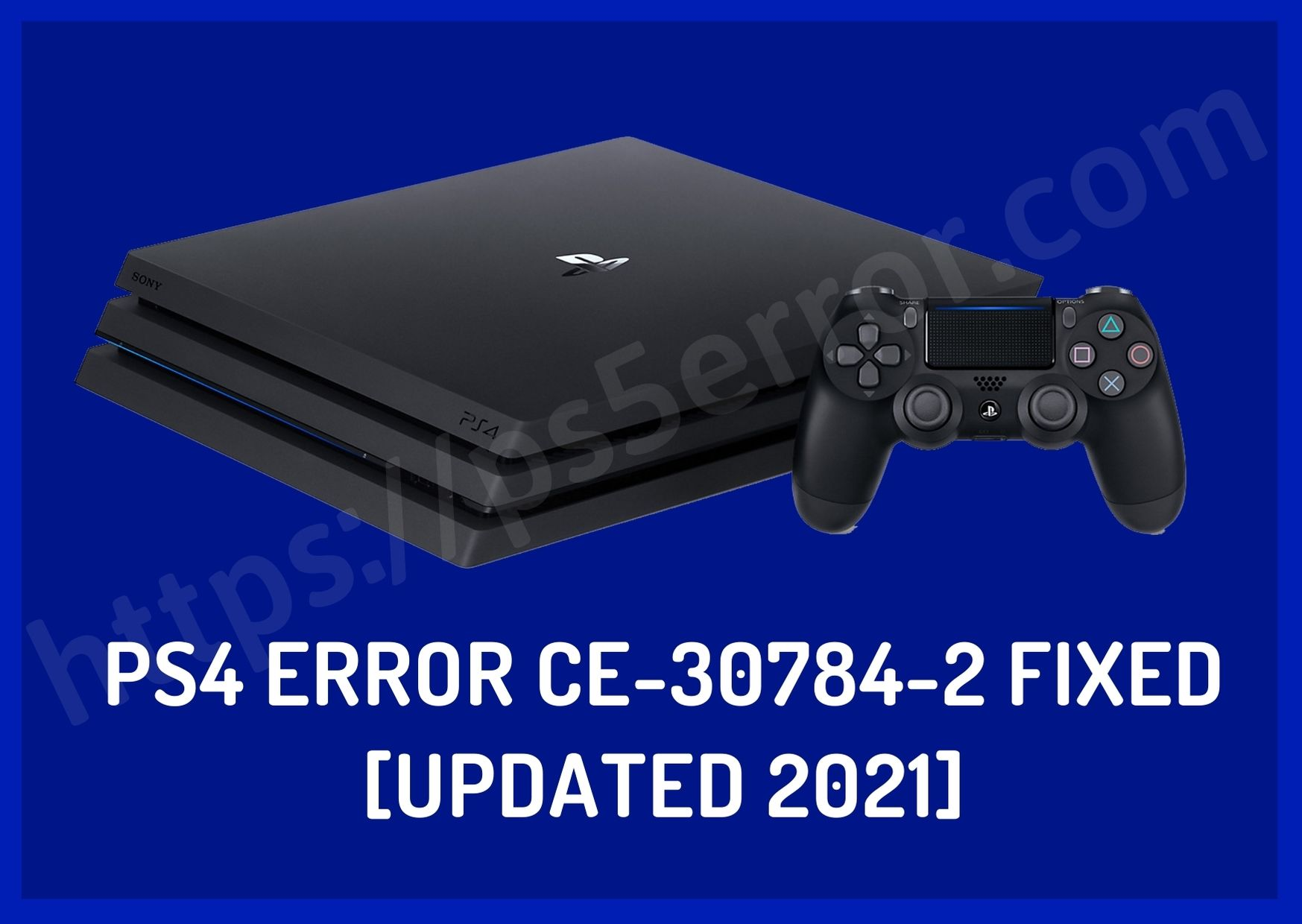 PS4 Error CE-30784-2 Fixed [Updated 2021]