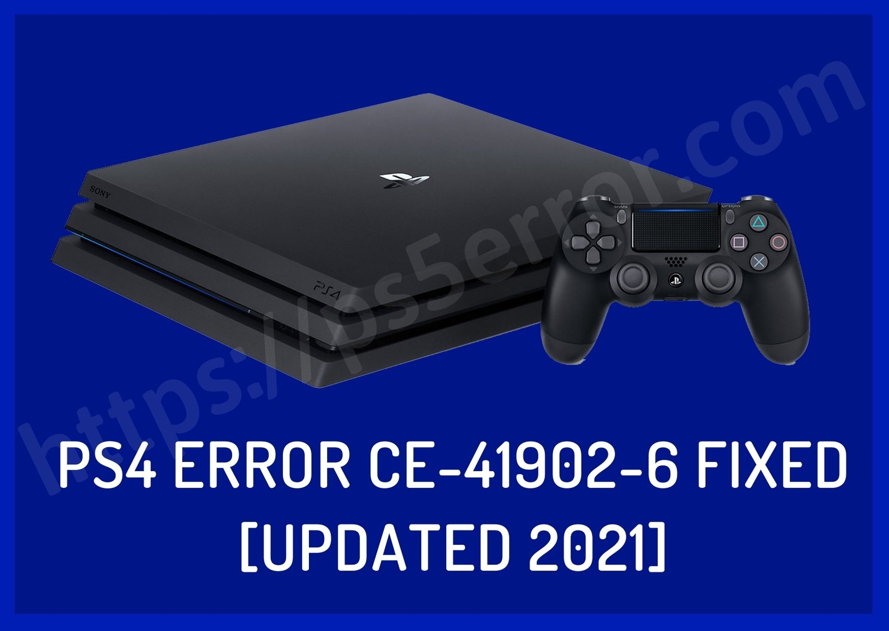 PS4 Error CE-41902-6 Fixed [Updated 2021]