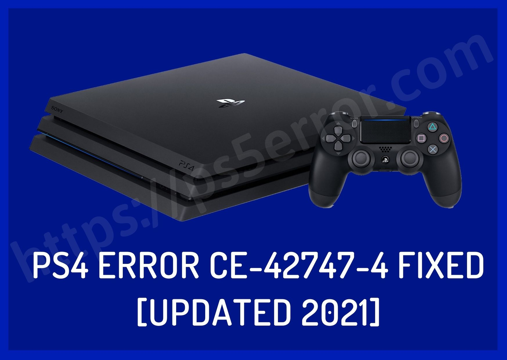 PS4 Error CE-42747-4 Fixed [Updated 2021]
