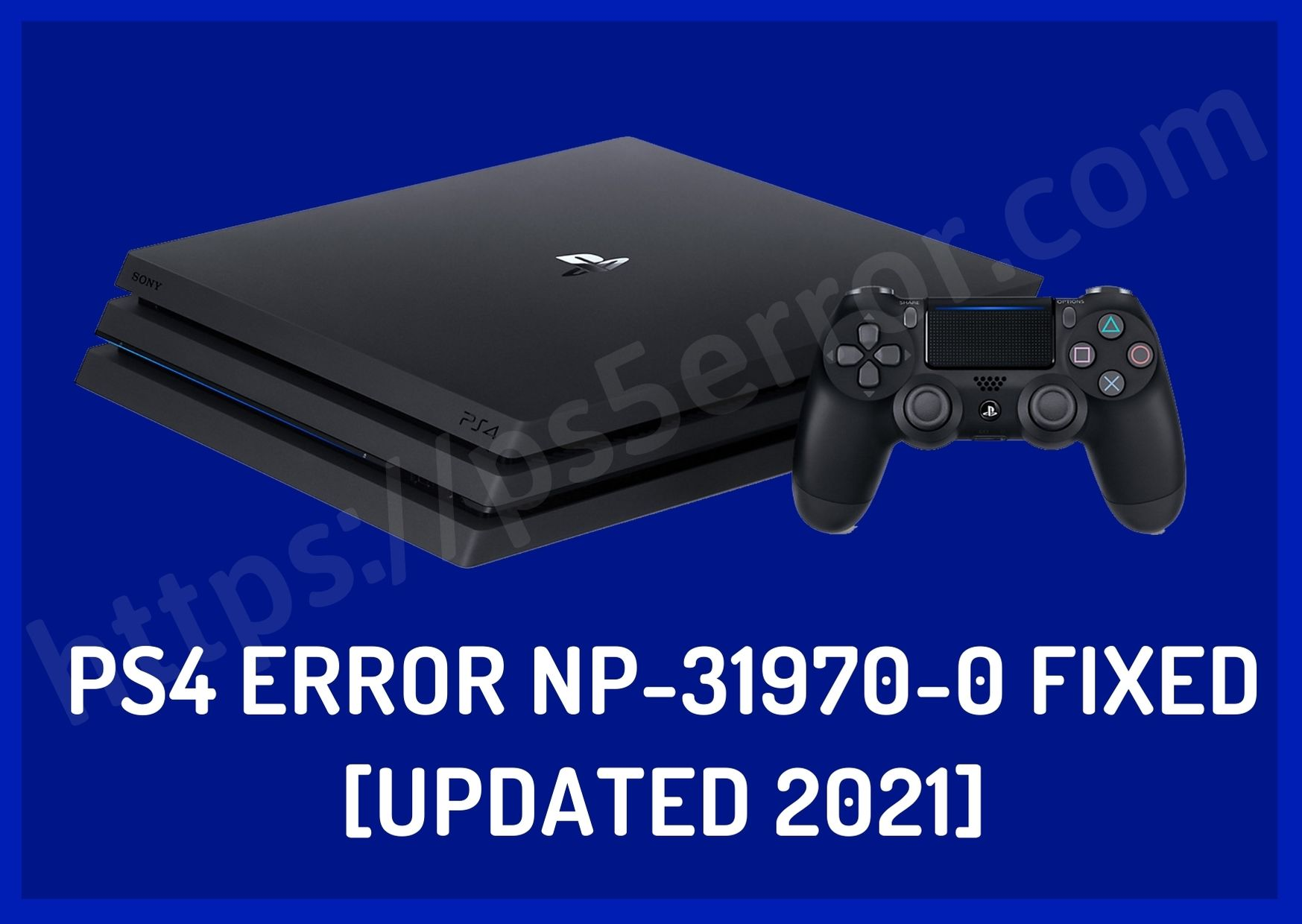 PS4 Error NP-31970-0 Fixed [Updated 2021]