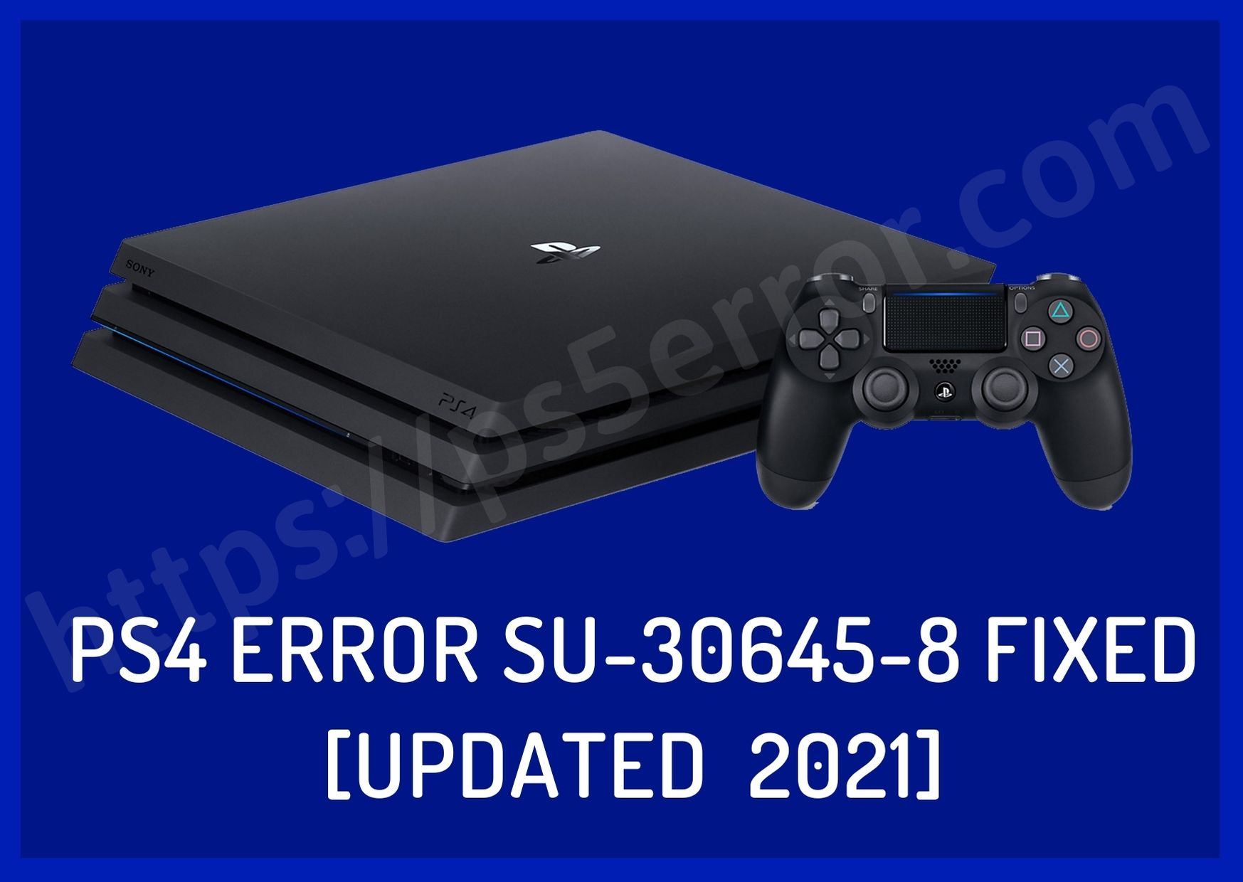 PS4 Error SU-30645-8 Fixed [Updated 2021]