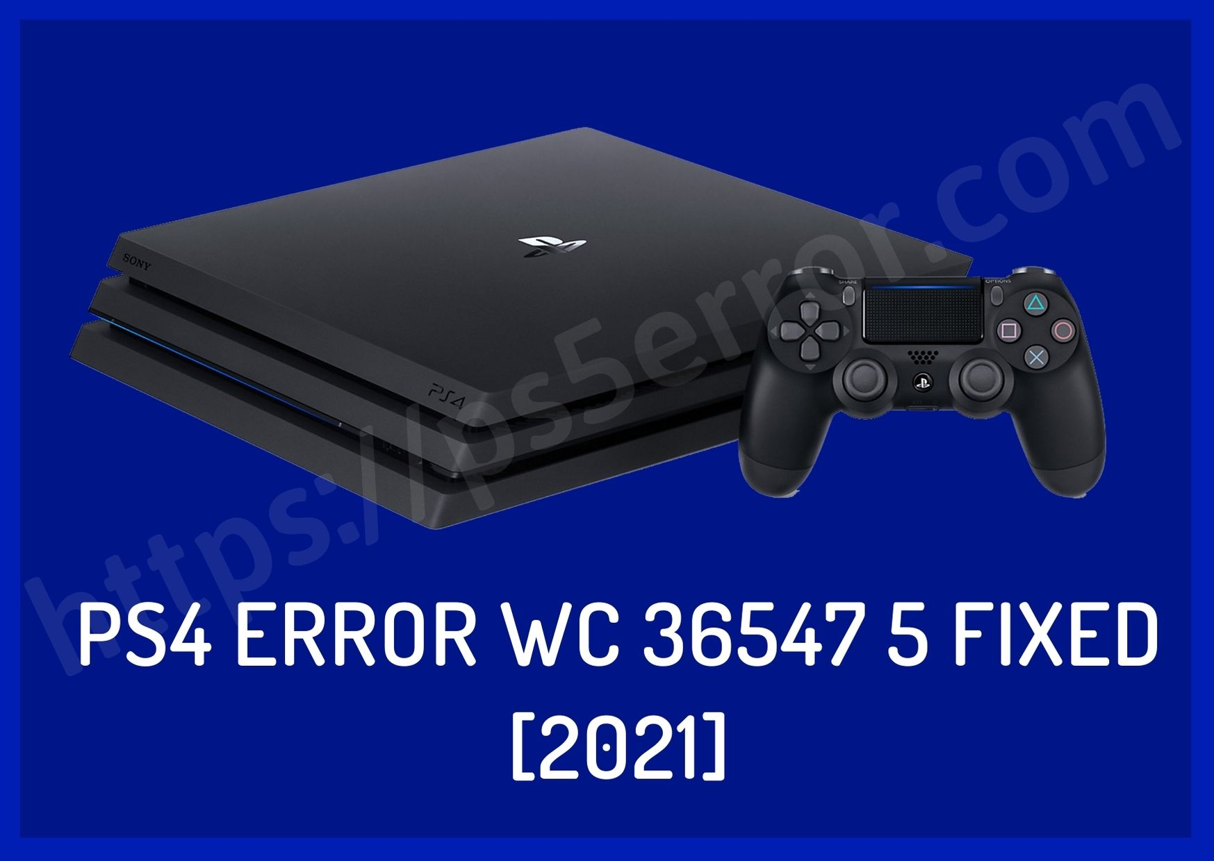 PS4 Error WC 36547 5 Fixed [2021]